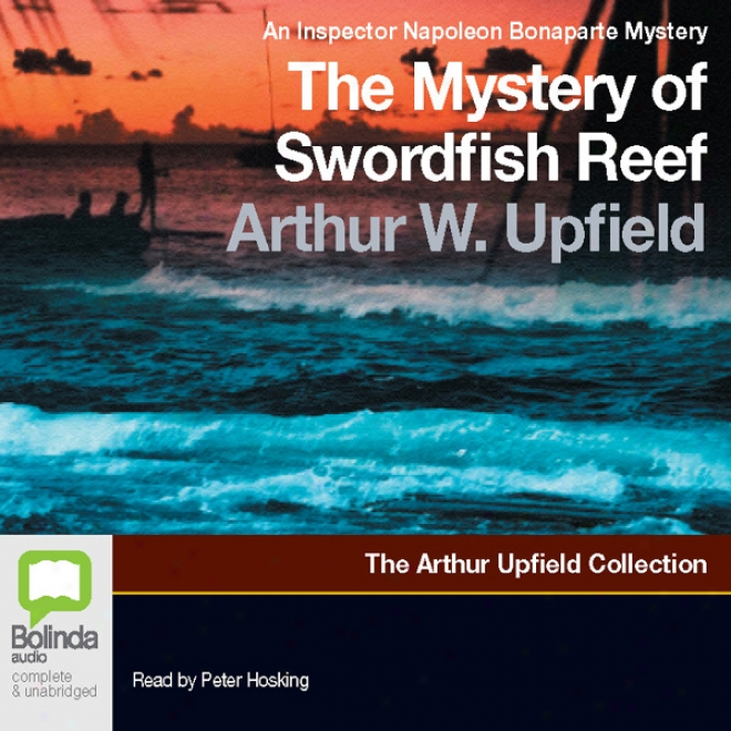 The Mystery Of Swordfish Reef: An Inspector Napoleon Bonaparte Mystery (unabridged)