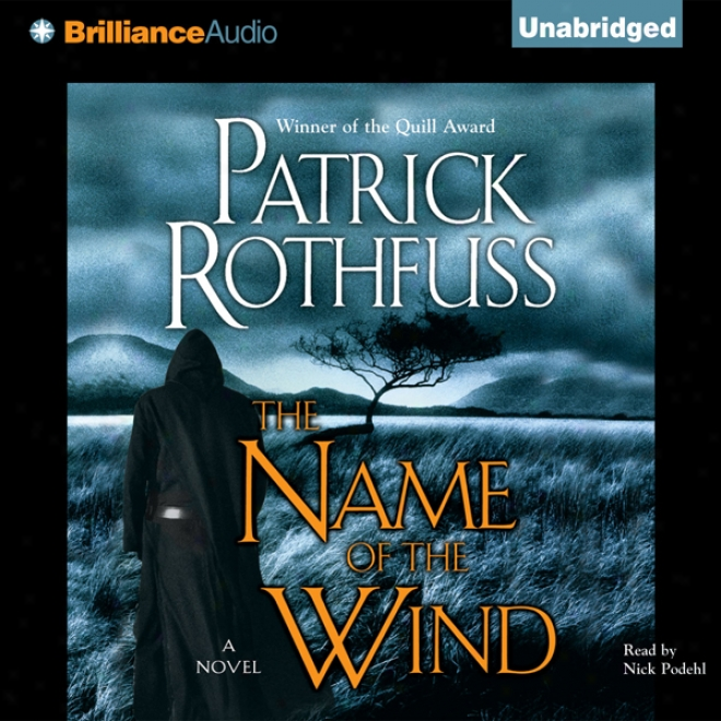 The Name Of Thr Wind: Kingkiller Chronicles, Day 1 (unabridged)
