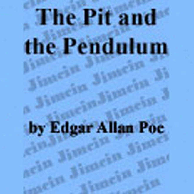 The Pit And The Pendulum (unabriddged)