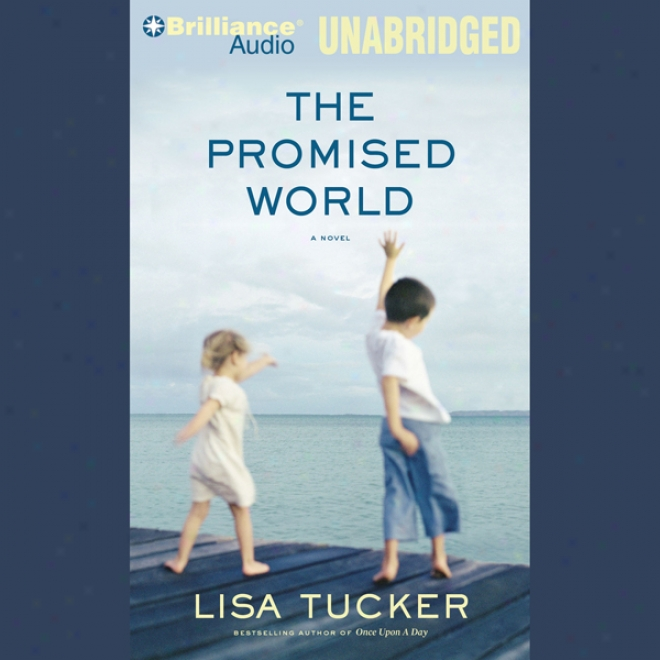 The Promised World (unabridged)
