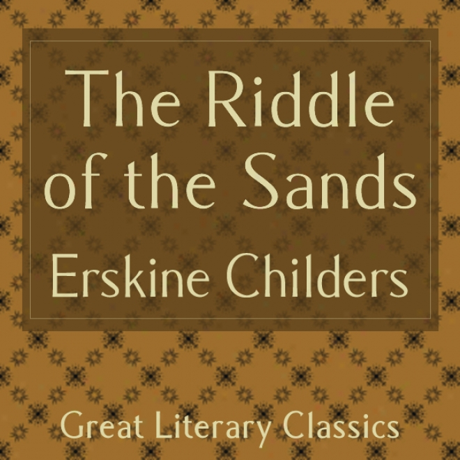 Thhe Riddle Of The Sands (unabridged)