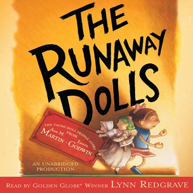 The Runaway Dolls (unabridged)