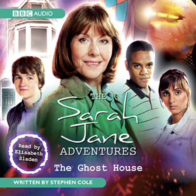 The Sarah Jane Adventures: The Ghost Huse (unabidged)