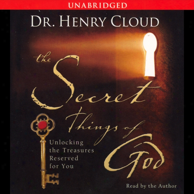 The Hidden Things Of God: Unlocking The Treasures Reservrd For You (unabridged)