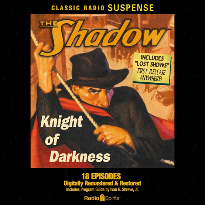 The Shadow: Knight Of Darkness (unabridged)
