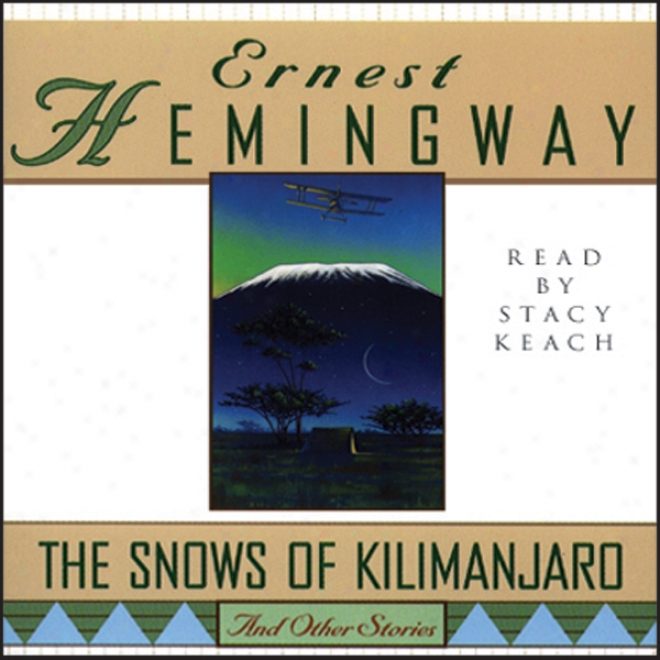The Snows Of Kilimanjaro Amd Otther Stories