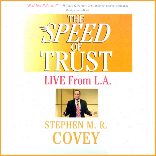 The Speed Of Trust: Live From L.a. (unabridged)