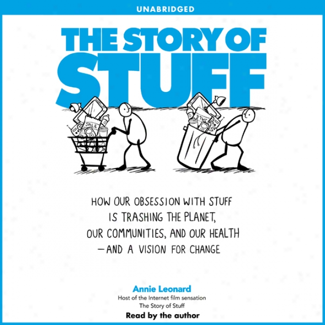 The Story Of Stuff (unabridged)
