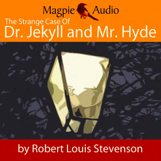 The Strange Case Of Dr. Jekyll And Mr. Hye (unabridged)