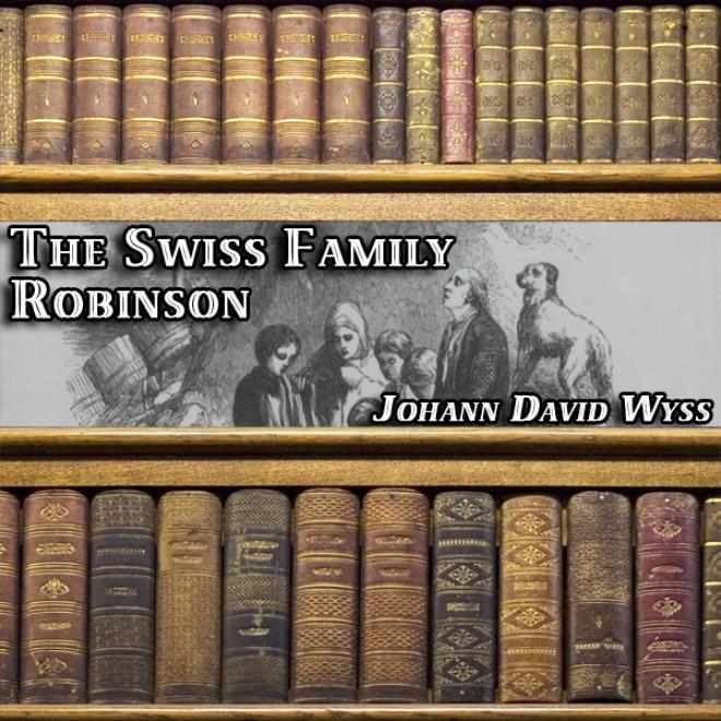 The Swiss Family Robinson (unabridged)