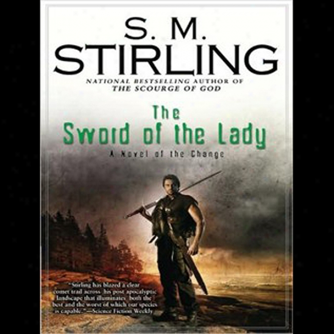 The Sword Of The Lady: A Novel Of The Cgange (unabridged)