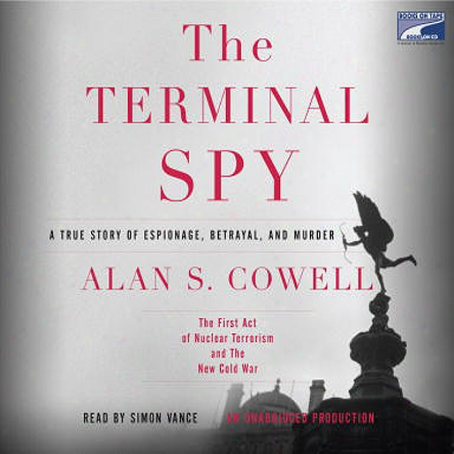 The Terminal Spy: A True Story Of Espionage, Betrayal And Mureer (unabridged)