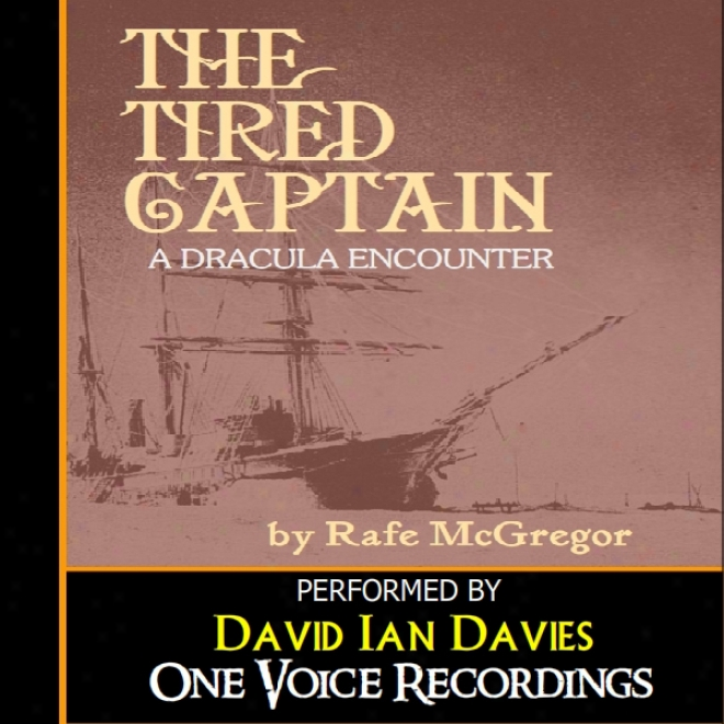 The Tired Captain: A Dracula Encounter (unabridged)