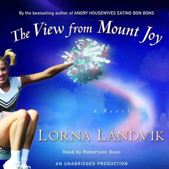 The View From Mount Joy: A Novel (unabridged)
