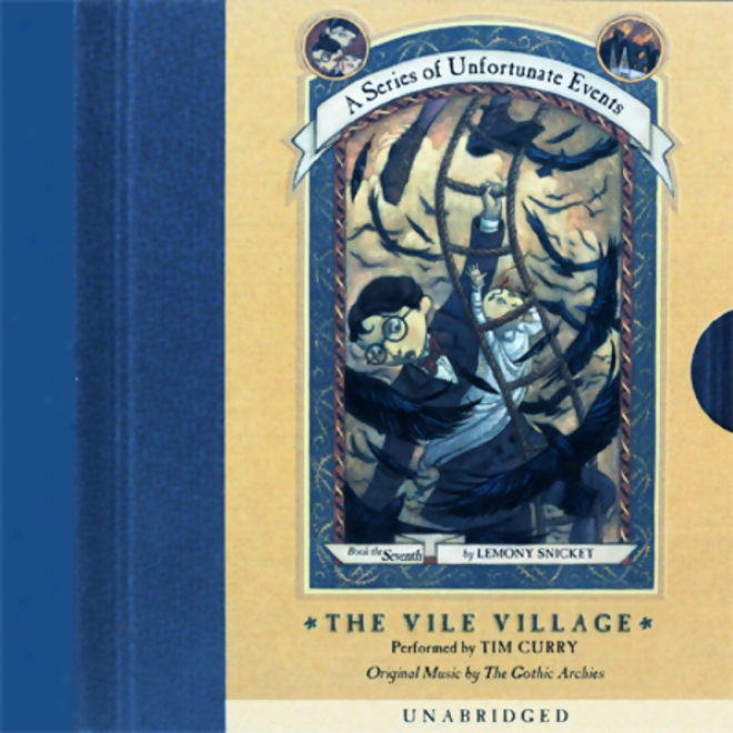The Vile Village: A Series Of Unfortunate Events #7 (unabridged)