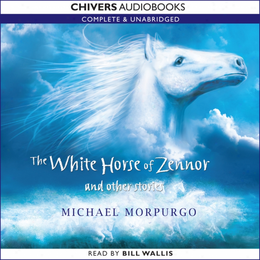 The White Horse Of Zennor And Other Stories (unabridged)