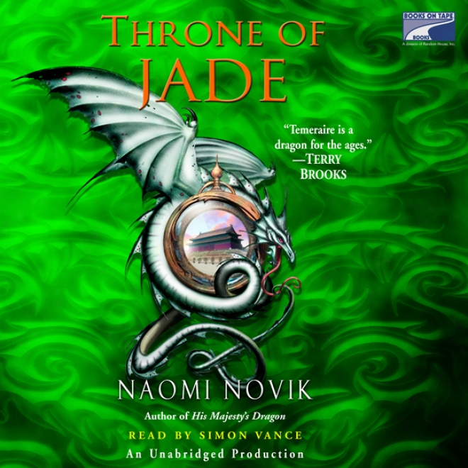 Throne Of Jade: Temeraire, Book 2 (unabridged)