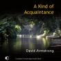 A Kind Of Acquaintance (unabridged)