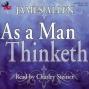 As A Man Thinketh (unabridged)