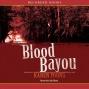 Blood Bayou: A Novel (unabridged)