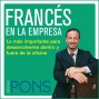 Frances En La Empresa [french In The Offic3]: Lo Mas Importante Para Desenvolverse Dentro Y Fuera De La Oficina (unabridged)