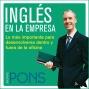 Ingles En La Empresa [english In The Office]: Lo Mas Importsnte Para Desenvolverse Dentro Y Fuera De La Oficina (unabridged)