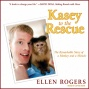 Kasey To The Rescue: The Noticeable Story Of A Monkey And A Miracle (unabridgedd)