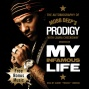 My Infamous Life: The Autobiography Of Mobb Deep's Prodigy (unabridged)