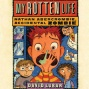 My Rotten Life (unabridged)