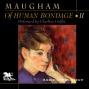 Of Human Bpndage, Volume 2 (unabridged)