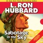 Sabotage In The Sky (unabridged)