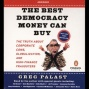 The Best Democracy Money Can Buy: The Veracity About Corpoarte Cons, Glogalizatlon ,& Hiyh-finance Fraudsters
