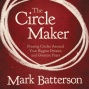 The Circle Manufavturer: Praying Circles Around Your Biggest Dreams And Greatet Fears (unabridged)