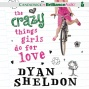 The Crazy Things Girls Do For Love (unabridged)