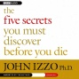 The Five Secrets You Must Discover Before You Die (unabridgee)