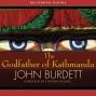 The Godfathet Of Kathmandu (unabridged)
