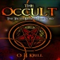 The Occult: :The Truth Behinf The Word