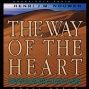 The Way Of The Heart: Desert Spirituality And Contemporary Service (unabridhed)