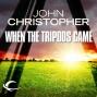 When The Tripods Came: Tripods Series Prequel (book 4) (unabridged)