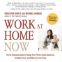 Work At Home Now: The No-nonsense Guide To Finding Your Perfect Home-based Job, Avoiding Scams, And Making A Great Living (unabridged)