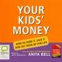 Your Kids' Money (unabridged)
