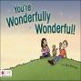 You're Wonderfully Wonderful! u(nabridged)