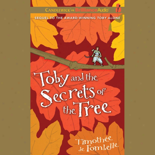 Toby And The Secrets Of The Tree (unabridged)