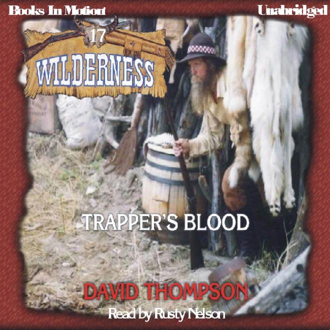 Trapper's Blood: Wilderness Series, Main division 17 (unabridged)