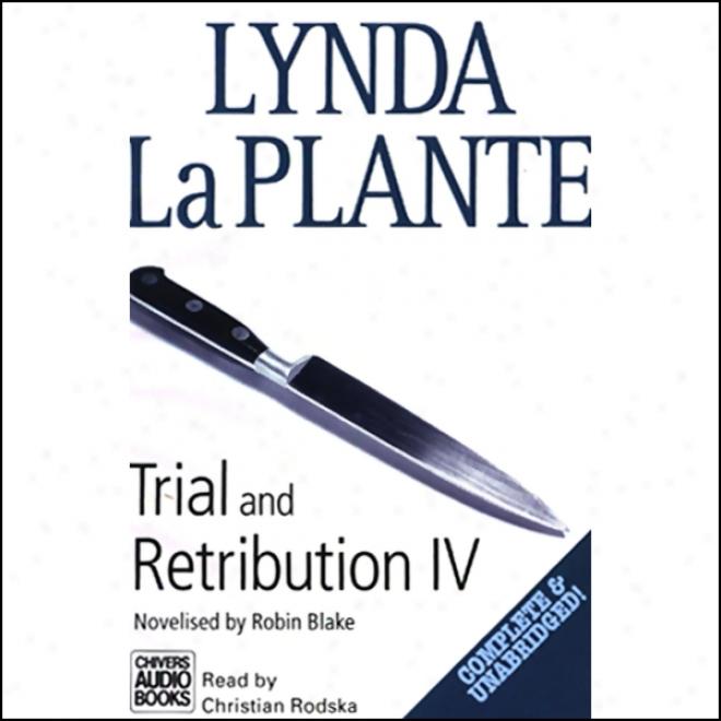 Trial And Retribution Iv (unabridged)