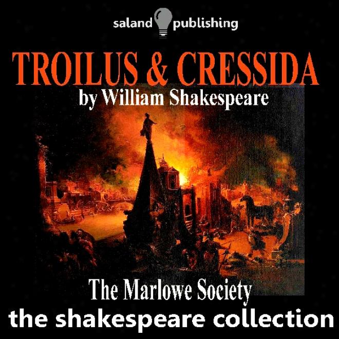 Troilus & Cressida (unabridged)