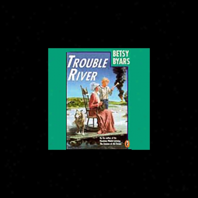 a literary analysis of trouble river by betsy byars