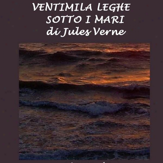 Ventimila Leghe Sotto I Mari [rwenty Thousand Leagues Under The Sea]