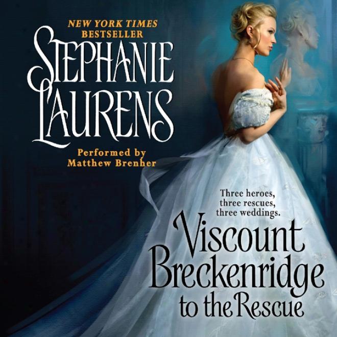 Viscount Breckenridge To The Rescue: A Cynster Novel (unabridged)