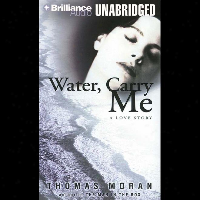 Water, Carry Me (unabridged)